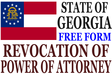 Revoke Power of Attorney Georgia - Revocation of Power of Attorney