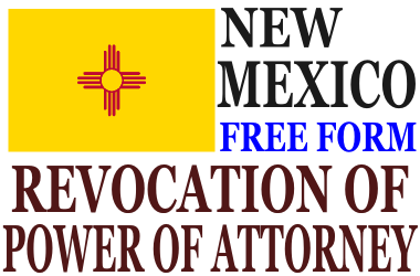 Revoke Power of Attorney New Mexico - Revocation of Power of Attorney