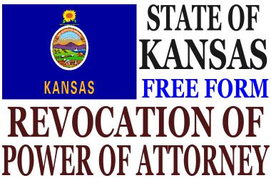Revoke Power Of Attorney Kansas Revocation Of Power Of Attorney - Free legal forms kansas